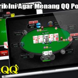 Cobalah Trik Ini Agar Menang QQ Poker Online