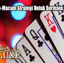 Inilah Macam-Macam Strategi Untuk Bermain Casino Online